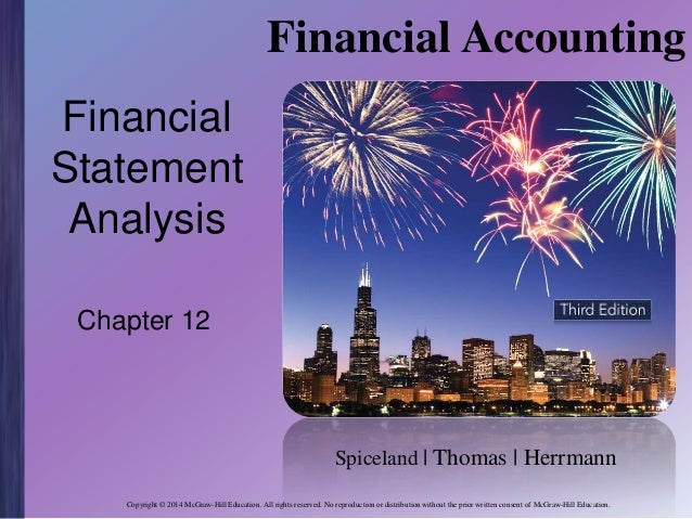 Financial Accounting Financial Statement Analysis Chapter 12  Spiceland | Thomas | Herrmann Copyright © 2014 McGraw-Hill E...