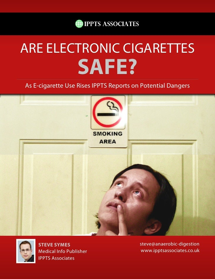 ARE ELECTRONIC CIGARETTES                     SAFE?As E-cigarette Use Rises IPPTS Reports on Potential Dangers    STEVE SY...