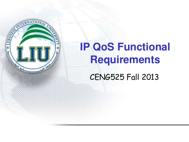 IP QoS Functional Requirements CENG525 Fall 2013