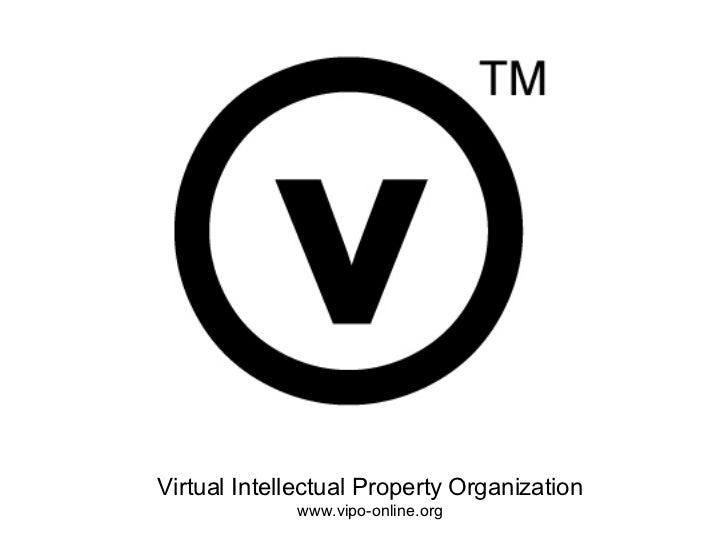 Virtual Intellectual Property Organization www.vipo-online.org