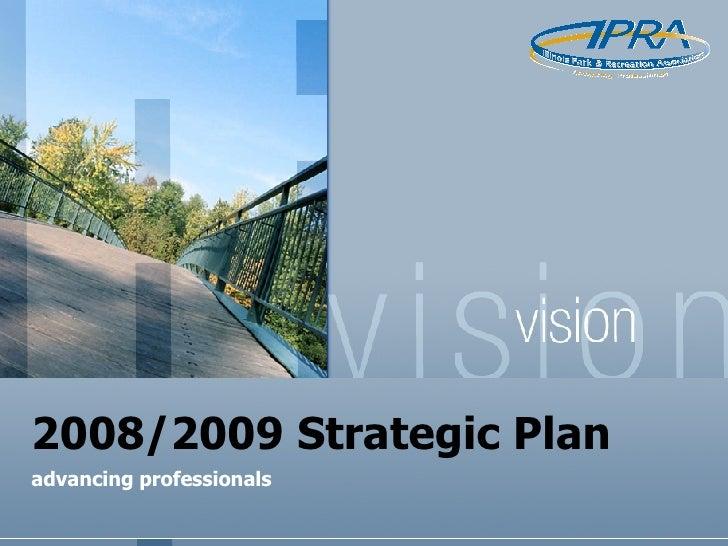 2008/2009 Strategic Plan advancing professionals
