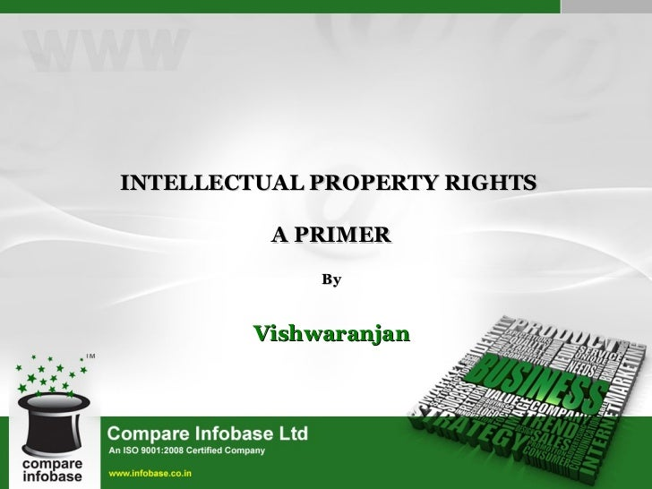 Intellectual Property Rights : A Primer