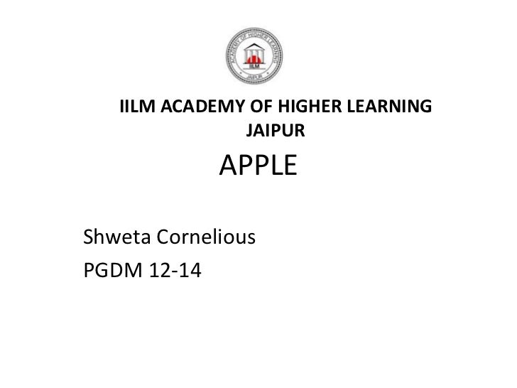 IILM ACADEMY OF HIGHER LEARNING               JAIPUR             APPLEShweta CorneliousPGDM 12-14