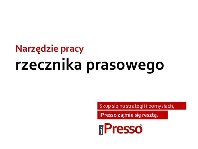 iPresso dla rzecznika prasowego