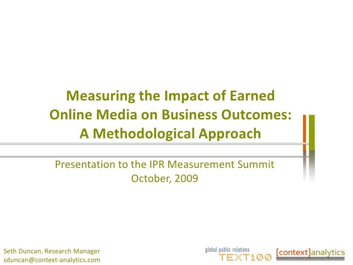 Measuring the Impact of Earned Online Media on Business Outcomes:  A Methodological Approach Presentation to the IPR Measu...