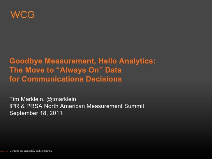 "Goodbye Measurement, Hello Analytics:The Move to ""Always On"" Datafor Communications DecisionsTim Marklein, @tmarkleinIPR &..."