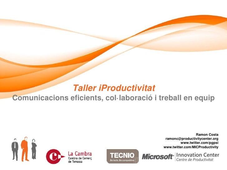 Taller iProductivitat Comunicacions eficients, col·laboració i treball en equip                                           ...