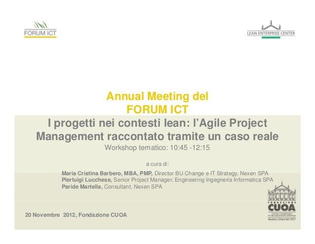 Annual Meeting del                    FORUM ICT    I progetti nei contesti lean: l'Agile Project   Management raccontato t...