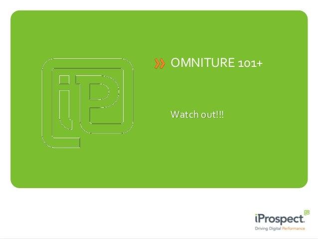 Omniture 101 - Digital Analytics - iProspect Canada