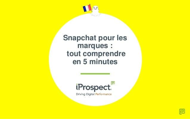 Snapchat pour les marques : tout comprendre en 5 minutes