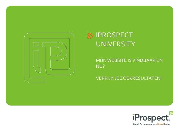 iProspect university   26 april 2012 - verrijkte zoekresultaten