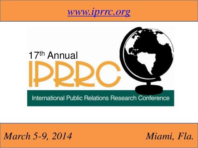 www.iprrc.org  17th Annual  March 5-9, 2014  Miami, Fla.