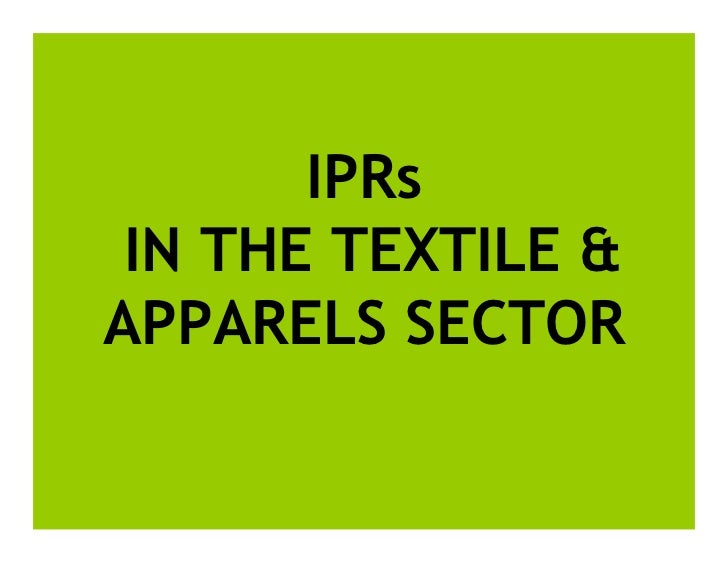 IPRs IN THE TEXTILE &APPARELS SECTOR
