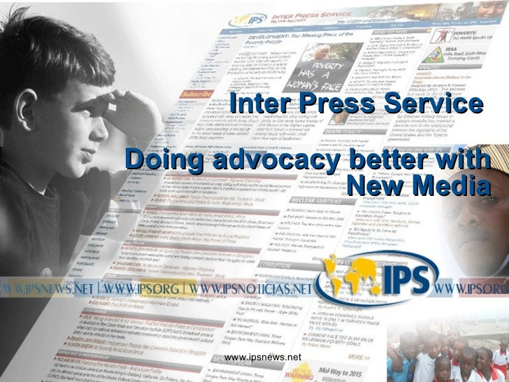 Inter Press Service  Doing advocacy better with New Media