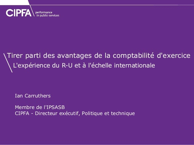 Ian Carruthers  Membre de l'IPSASB  CIPFA - Directeur exécutif, Politique et technique  Tirer parti des avantages de la co...