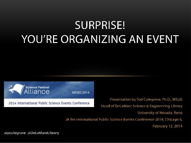 IPSEC2014 - Surprise! You're Hosting an Event