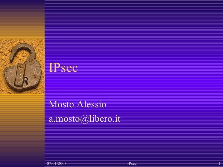 IPsec Mosto Alessio [email_address]