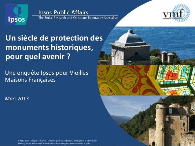 Un siècle de protection desmonuments historiques,pour quel avenir ?Une enquête Ipsos pour VieillesMaisons FrançaisesMars 2...