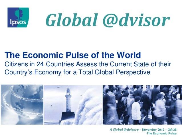 Ipsos Global @dvisor 38: The economic pulse of the world: November 2012