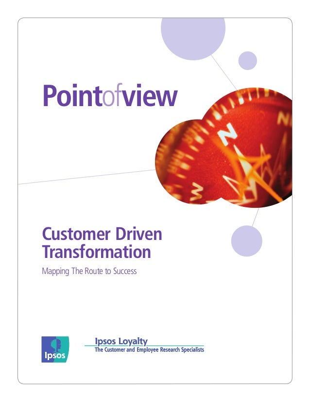 PointofviewCustomer DrivenTransformationMapping The Route to Success