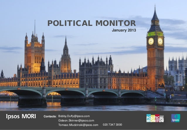 POLITICAL MONITOR                                              January 2013Contacts: Bobby.Duffy@ipsos.com          Gideon...