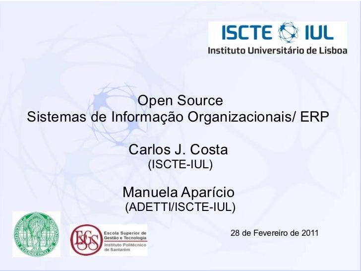 Open SourceSistemas de Informação Organizacionais/ ERP              Carlos J. Costa                 (ISCTE-IUL)           ...