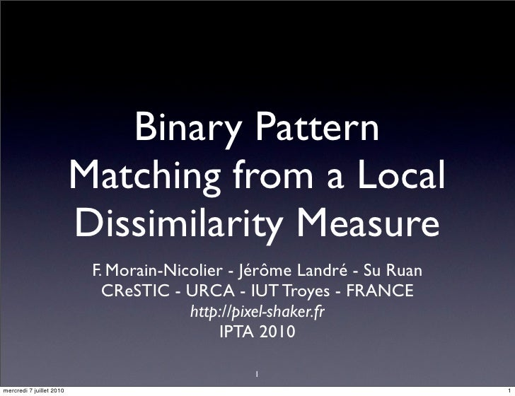 Binary Pattern                           Matching from a Local                           Dissimilarity Measure            ...