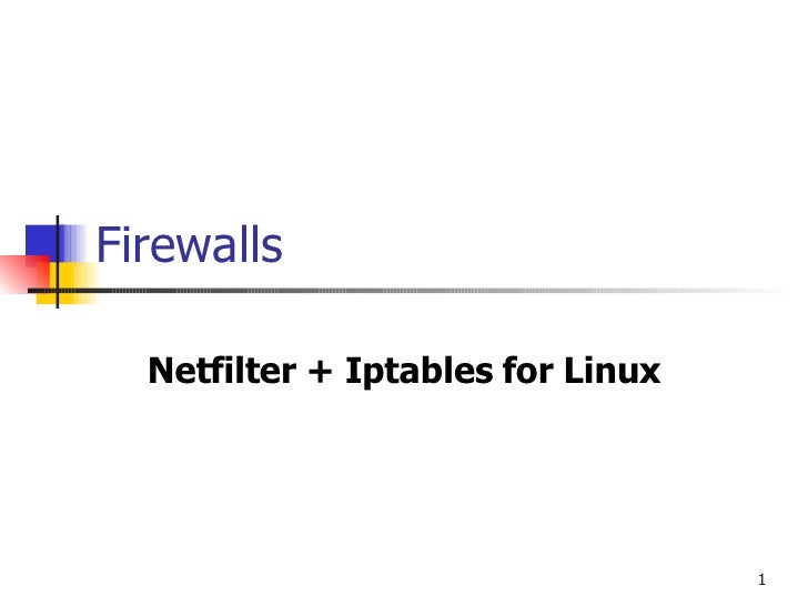 Firewalls Netfilter + Iptables for Linux