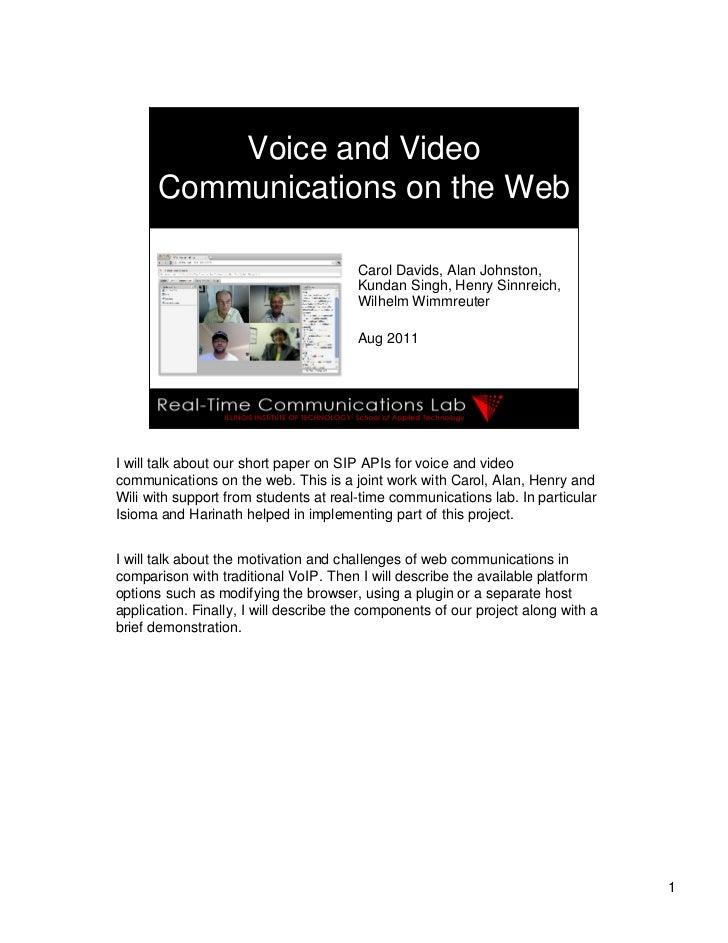 Voice and Video       Communications on the Web                                        Carol Davids, Alan Johnston,       ...