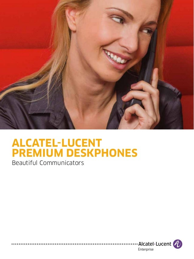 Alcatel-Lucent Premium DeskPhones Beautiful Communicators