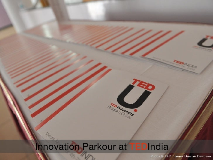 Innovation Parkour at TEDIndia                           Photo ©: TED / James Duncan Davidson