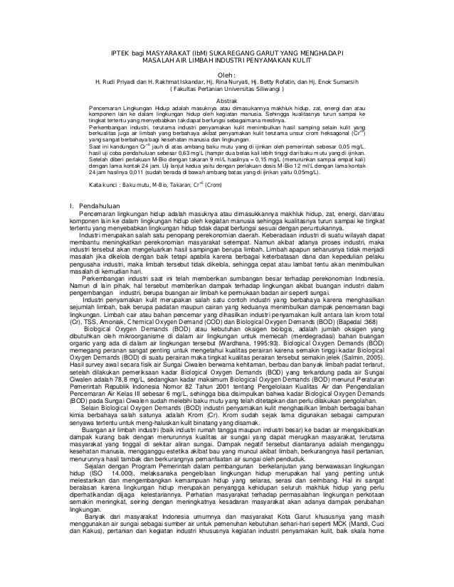 IPTEK bagi MASYARAKAT (IbM) SUKAREGANG GARUT YANG MENGHADAPI MASALAH AIR LIMBAH INDUSTRI PENYAMAKAN KULIT Oleh : H. Rudi P...