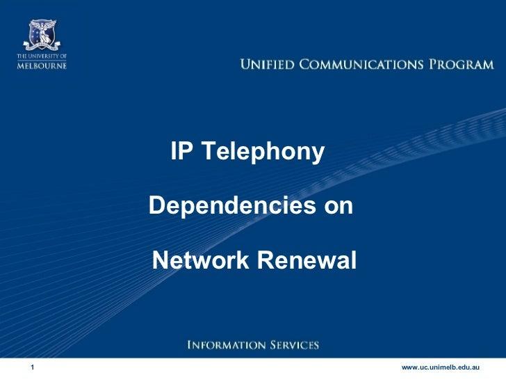 IP Telephony  Dependencies on Network Renewal