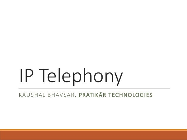 Introduction to IP telephony & VoIP