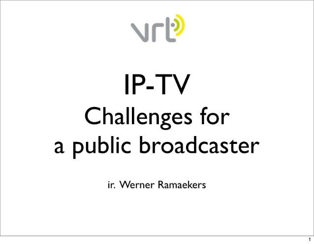 IP-TV : challenges for a broadcaster