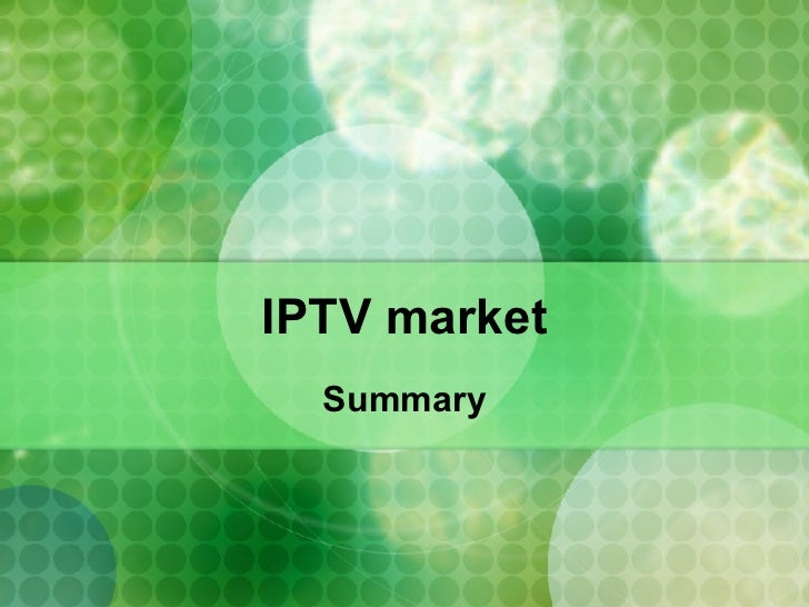 IPTV market Summary