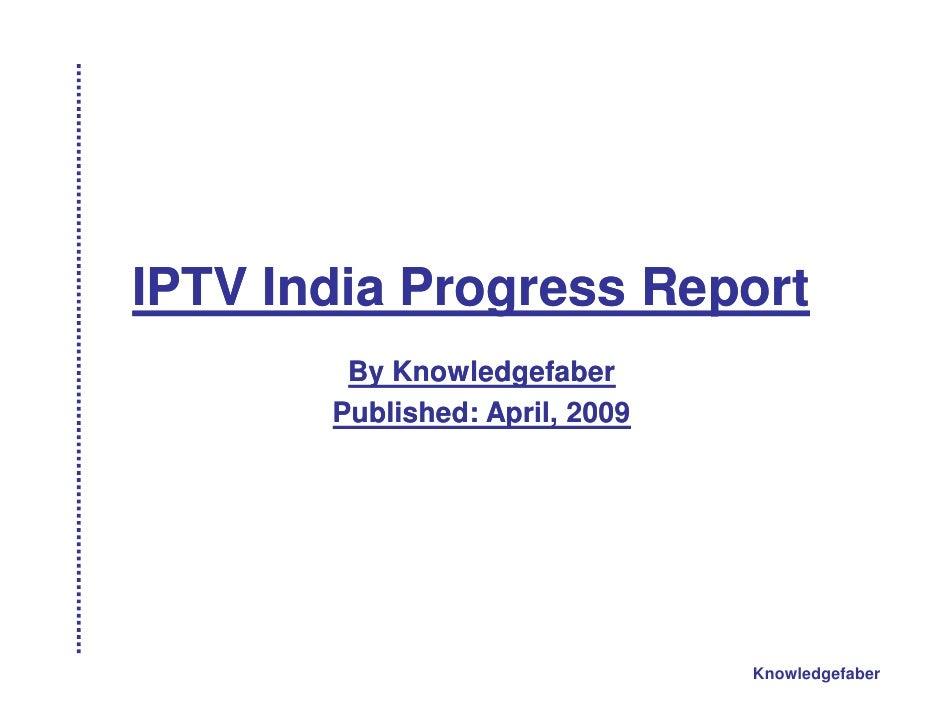IPTV India Progress Report 2009 by Knowledgefaber - Market Analysis