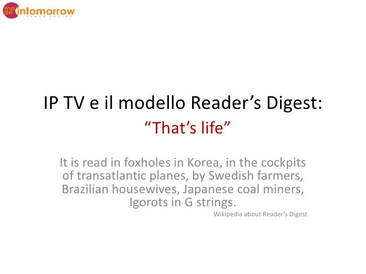 "IP TV e il modello Reader's Digest:""That's life""<br />It is read in foxholes in Korea, in the cockpits of transatlantic pl..."