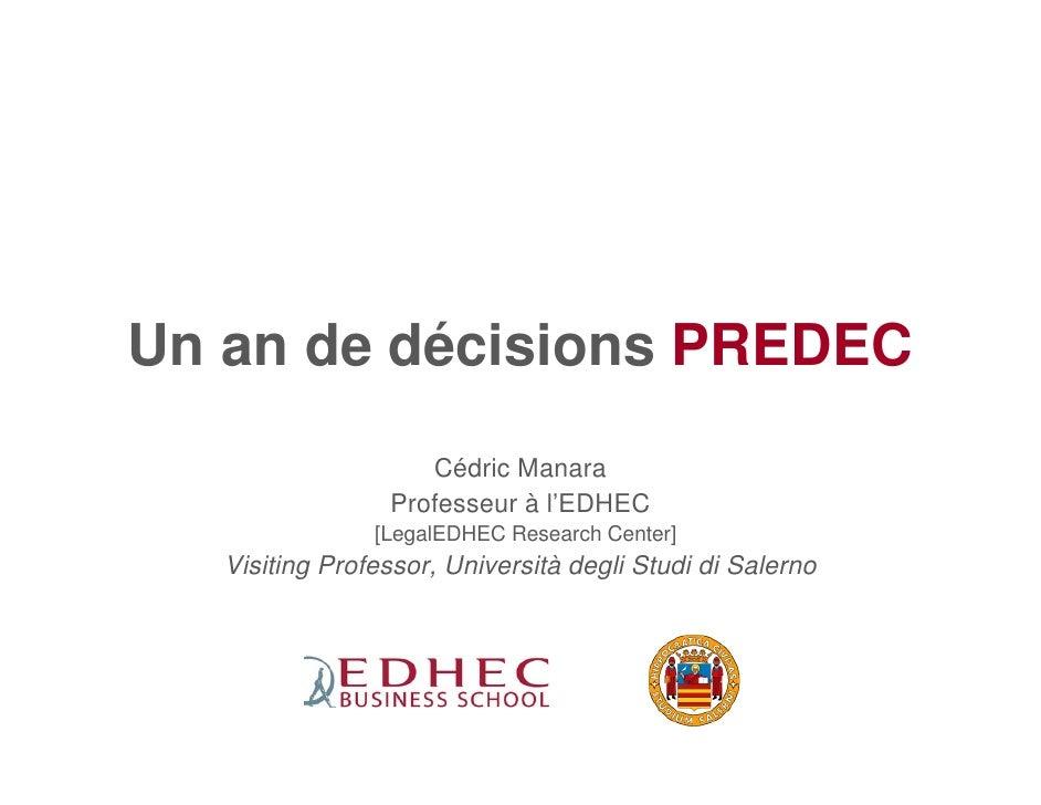 Un an de décisions PREDEC                     Cédric Manara                  Professeur à l'EDHEC                 [LegalED...