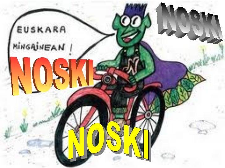 NOSKI NOSKI NOSKI