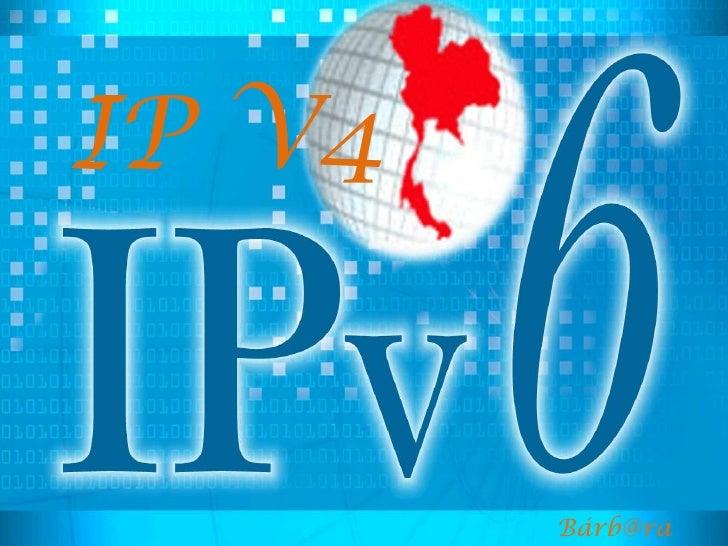 IP V4<br />Bárb@ra<br />