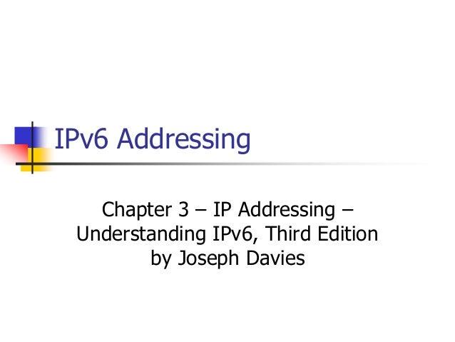 INFT3007 IPv6 Addressing Chapter 3 – IP Addressing – Understanding IPv6, Third Edition by Joseph Davies