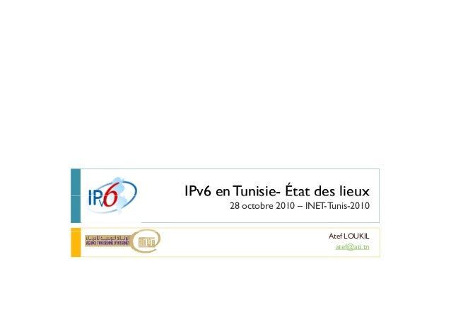 IPv6 en Tunisie- État des lieux   v6 e u s e tat es eu        28 octobre 2010 – INET-Tunis-2010                           ...