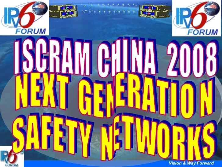 Keynote at ISCRAM-China2008: Next generation of Safety Networks