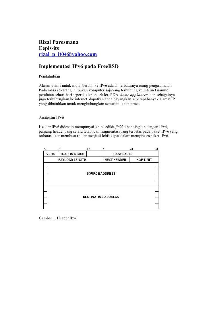 Rizal Paresmana Eepis-its rizal_p_it04@yahoo.com  Implementasi IPv6 pada FreeBSD Pendahuluan  Alasan utama untuk mulai ber...