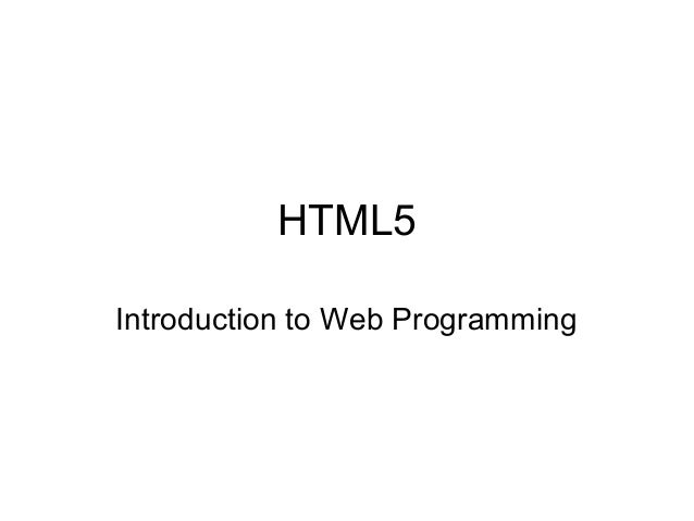 HTML5 Introduction to Web Programming
