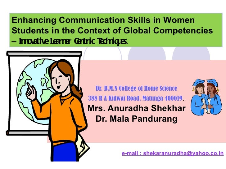 Dr. B.M.N College of Home Science 388 R A Kidwai Road, Matunga 400019 .   Mrs. Anuradha Shekhar  Dr. Mala Pandurang e-mail...