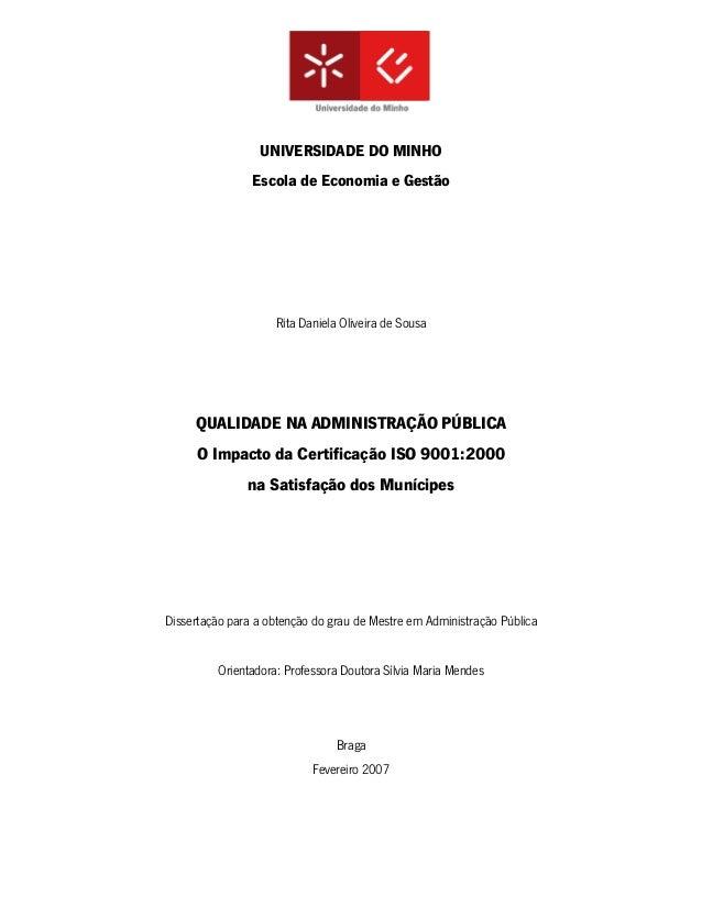 UNIVERSIDADE DO MINHO Escola de Economia e Gestão Rita Daniela Oliveira de Sousa QUALIDADE NA ADMINISTRAÇÃO PÚBLICA O Impa...
