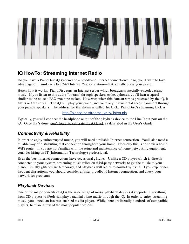 iQ HowTo: Streaming Internet RadioDo you have a PianoDisc iQ system and a broadband Internet connection? If so, youll want...