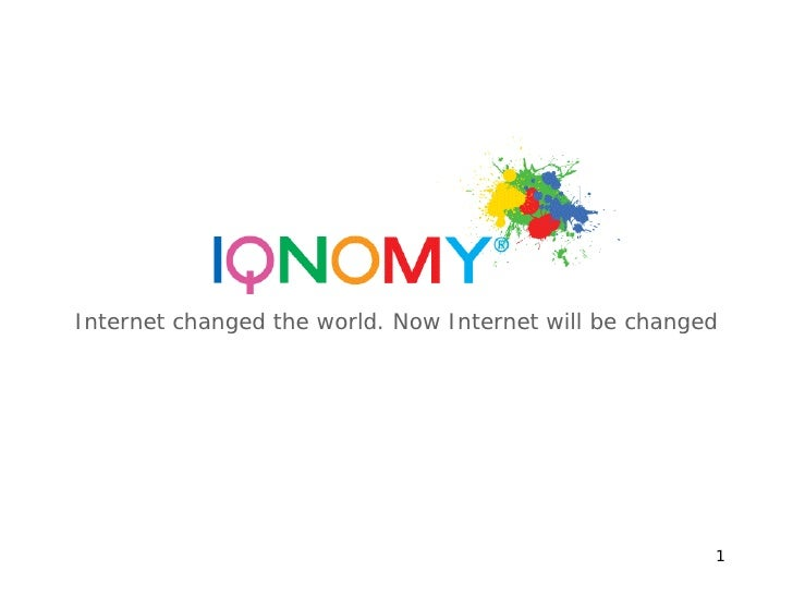 Internet changed the world. Now Internet will be changed                                                            1